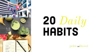 https://www.jackieunfiltered.com/20-daily-habits-of-happy-successful-people-printable/